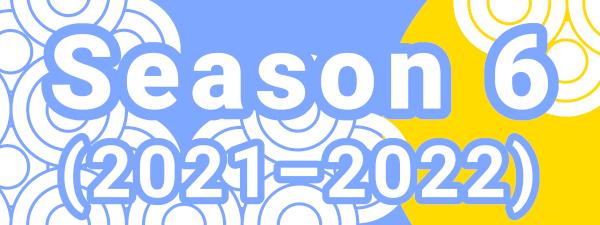 Season 6 ( 2021 – 2022 )