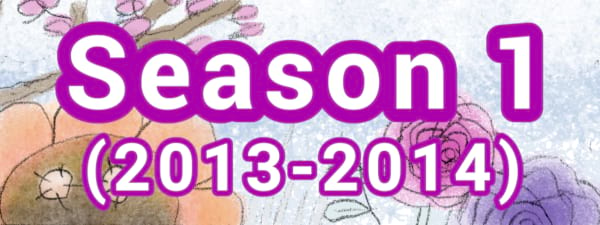 Season 1 ( 2013 – 2014 )